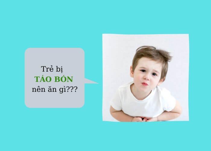 Trẻ bị táo bón nên ăn gì và không nên ăn gì? [CẢNH BÁO]