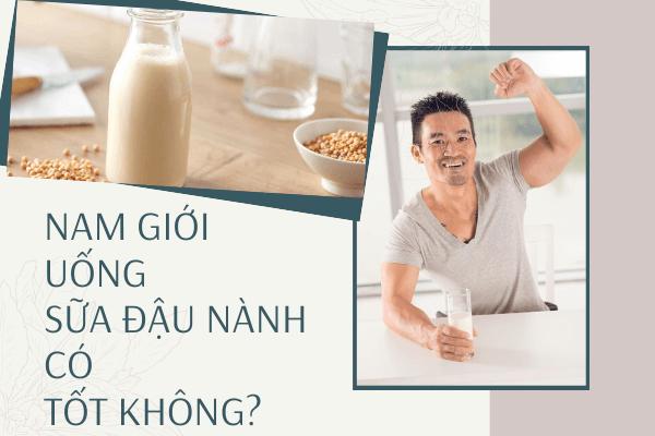 Uống sữa đậu nành có tăng cân không, Uống sữa đậu nành thường xuyên có tốt không, Uống sữa đậu nành có tốt không, Nam giới uống sữa đậu nành có tốt không, Phụ nữ uống sữa đậu nành có tốt không, Uống sữa đậu nành có tăng vòng 1 không, Uống sữa đậu nành vào lúc nào là tốt nhất, Mỗi ngày uống 1 lít sữa đậu nành, Tác hại của sữa đậu nành, Lợi ích của đậu nành với nam giới