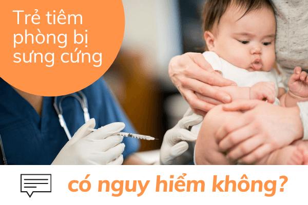 Cách giảm đau cho trẻ sau khi tiêm phòng, Trẻ tiêm phòng bị sưng cứng, Chỗ tiêm ngừa của bé bị sưng cứng, Chỗ tiêm ngừa của be bị sưng cứng, Be bị sưng cứng sau tiêm phòng, Bé chích ngừa bị nổi cục cứng, Be chích ngừa bị nổi cục cứng