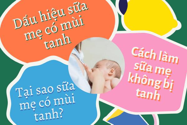 Cách khử mùi tanh của sữa mẹ trữ đông, Cách làm sữa mẹ không bị tanh, Cách làm sữa mẹ thơm, Cách làm sữa mẹ thơm và đặc, Cách chữa sữa mẹ bị hôi